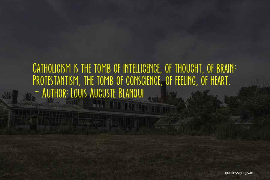 Brain Intelligence Quotes By Louis Auguste Blanqui