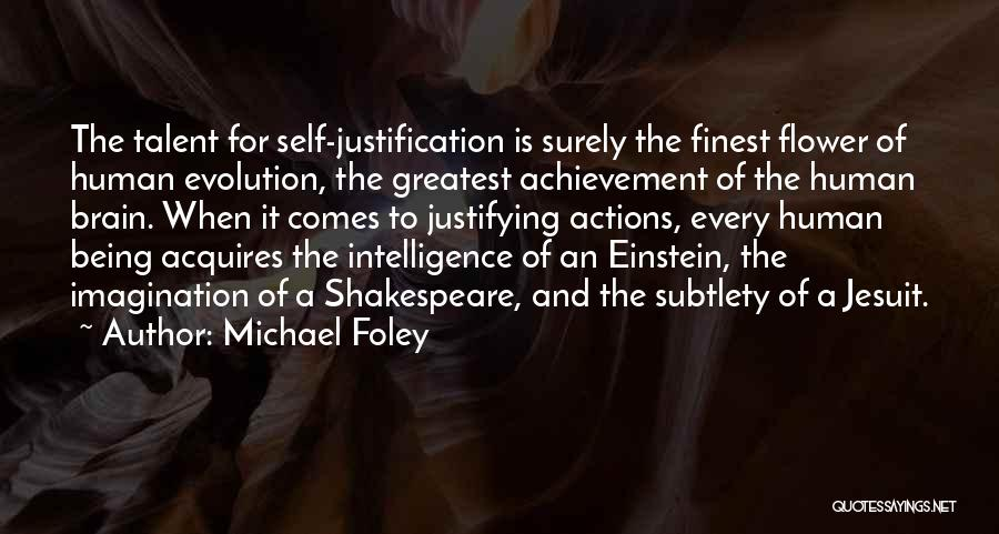 Brain Intelligence Quotes By Michael Foley
