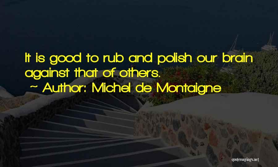 Brain Intelligence Quotes By Michel De Montaigne