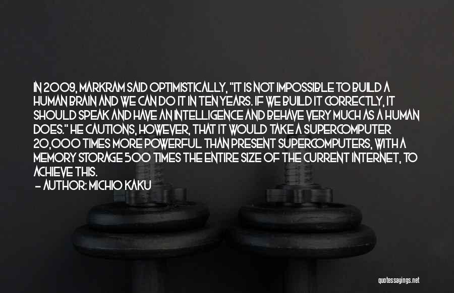 Brain Intelligence Quotes By Michio Kaku
