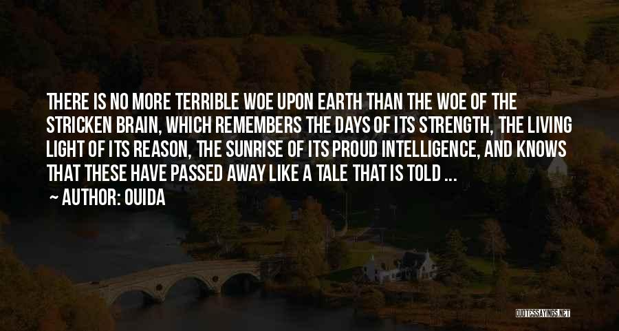 Brain Intelligence Quotes By Ouida