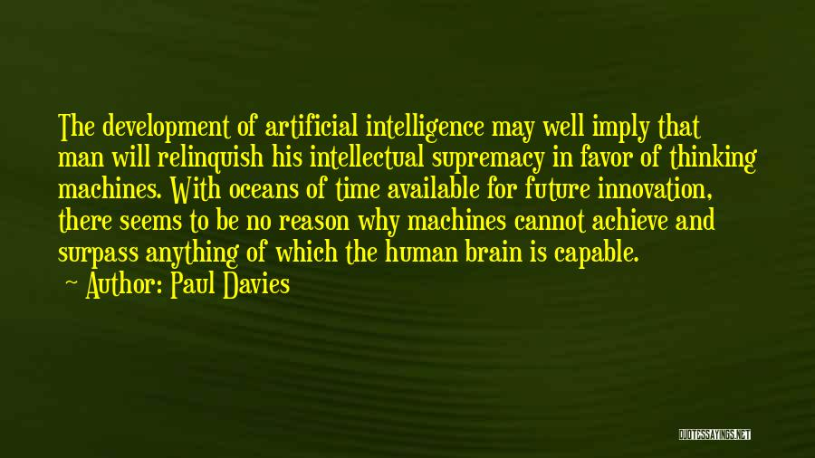 Brain Intelligence Quotes By Paul Davies