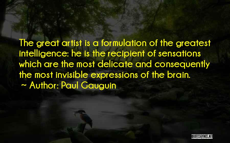 Brain Intelligence Quotes By Paul Gauguin
