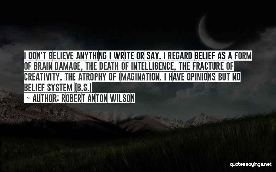 Brain Intelligence Quotes By Robert Anton Wilson