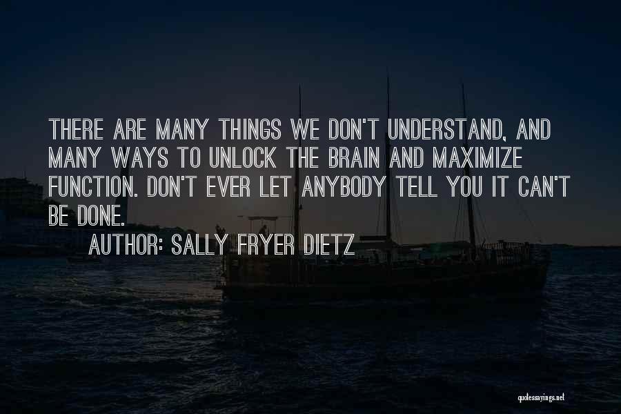 Brain Intelligence Quotes By Sally Fryer Dietz