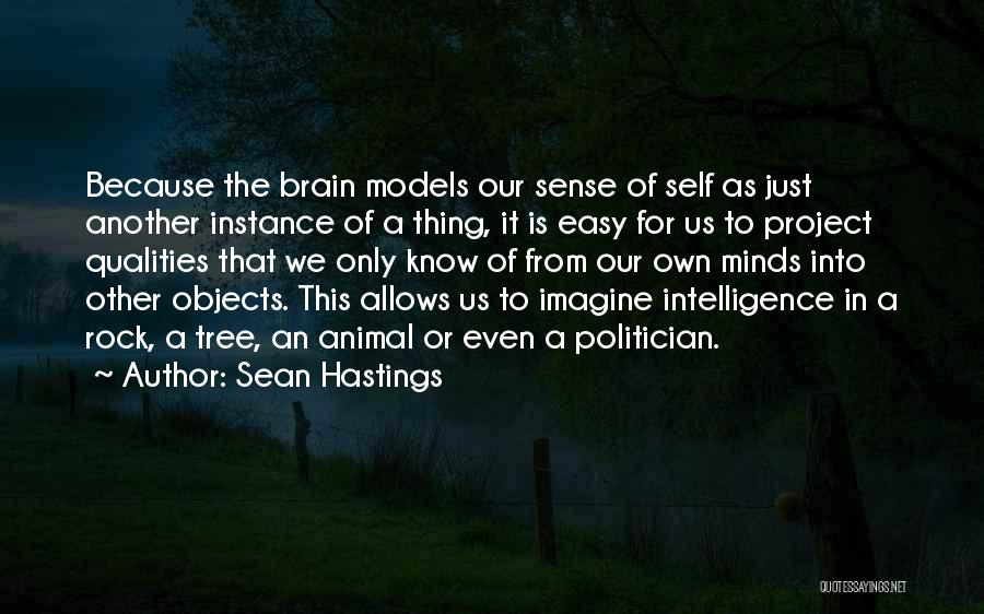 Brain Intelligence Quotes By Sean Hastings