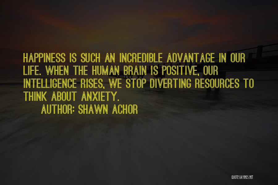 Brain Intelligence Quotes By Shawn Achor