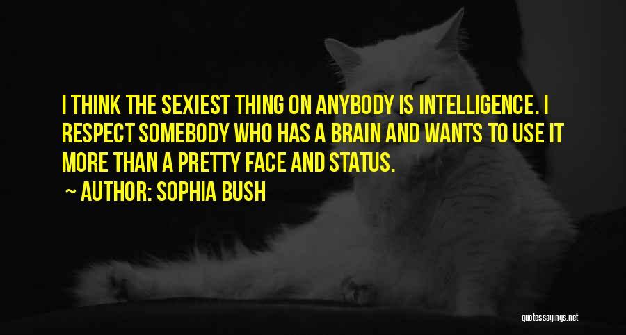 Brain Intelligence Quotes By Sophia Bush