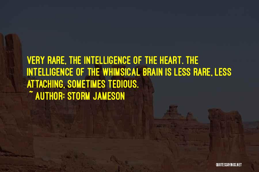 Brain Intelligence Quotes By Storm Jameson