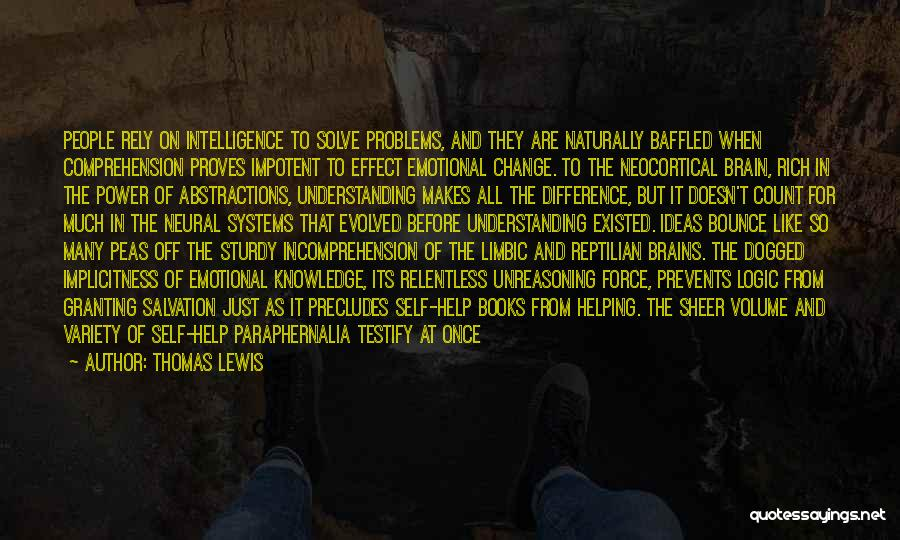 Brain Intelligence Quotes By Thomas Lewis