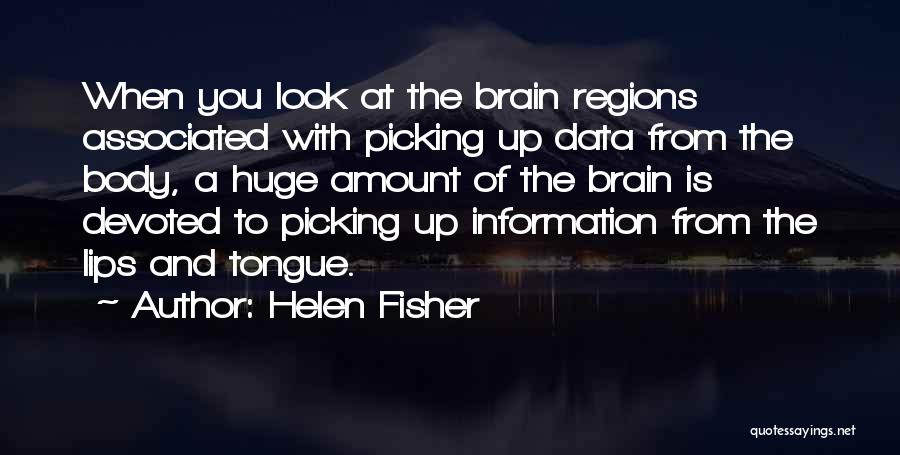Brain Picking Quotes By Helen Fisher