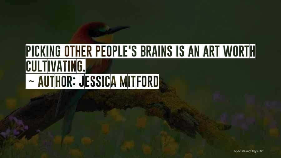 Brain Picking Quotes By Jessica Mitford