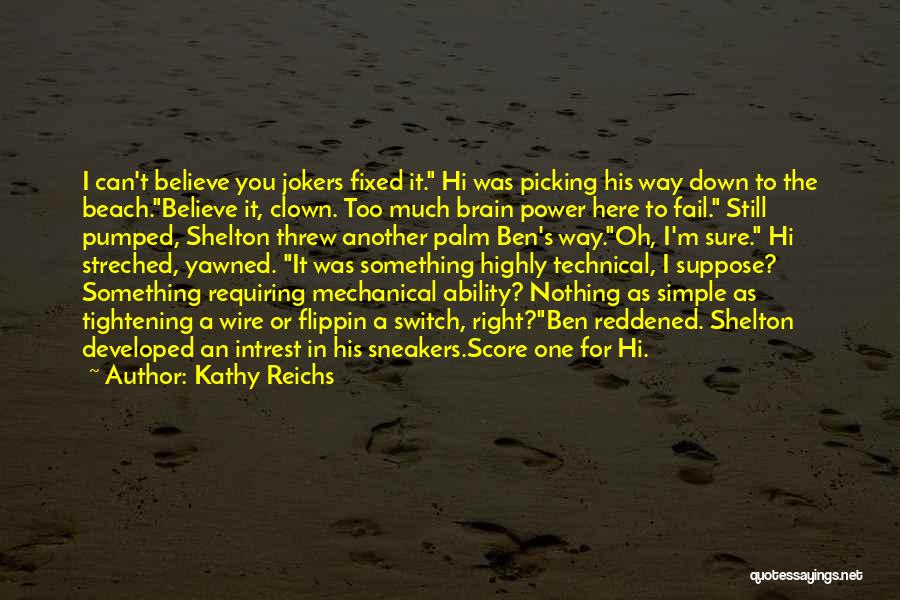 Brain Picking Quotes By Kathy Reichs