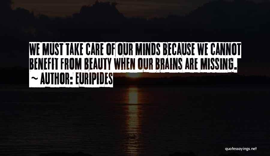 Brain Without Beauty Quotes By Euripides