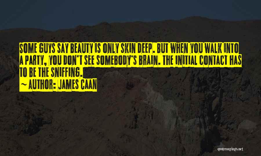 Brain Without Beauty Quotes By James Caan