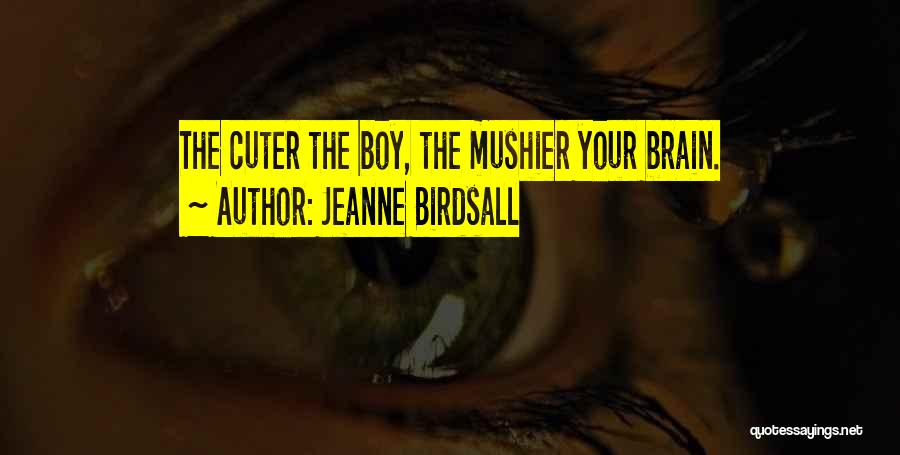 Brain Without Beauty Quotes By Jeanne Birdsall