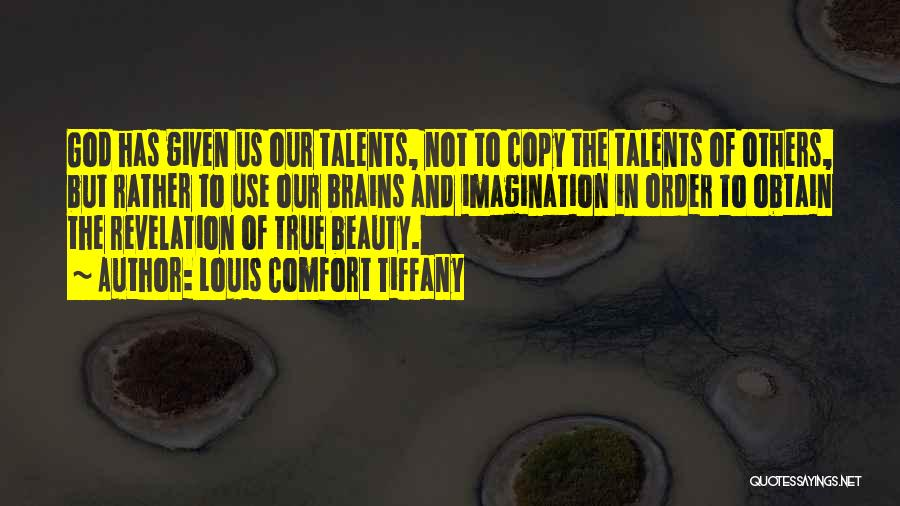 Brain Without Beauty Quotes By Louis Comfort Tiffany