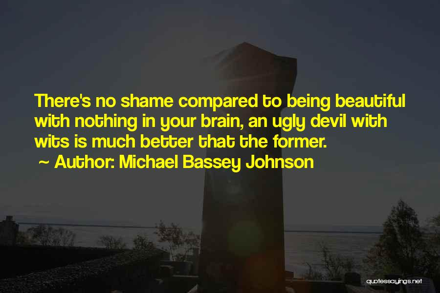 Brain Without Beauty Quotes By Michael Bassey Johnson