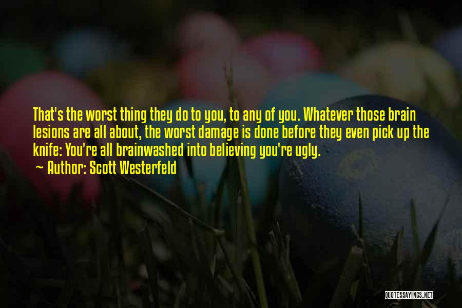 Brain Without Beauty Quotes By Scott Westerfeld