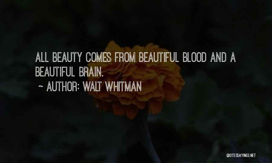 Brain Without Beauty Quotes By Walt Whitman