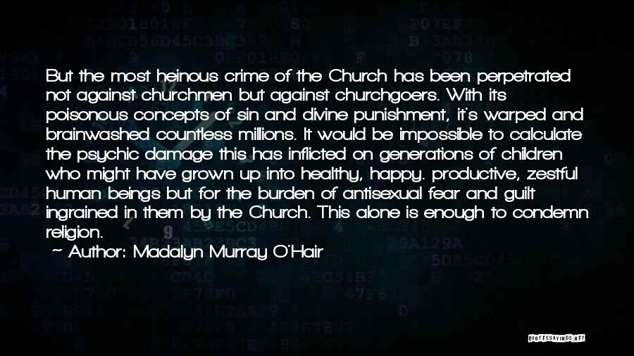 Brainwashed Religion Quotes By Madalyn Murray O'Hair