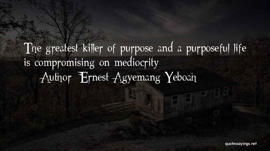 Brainy Inspirational Life Quotes By Ernest Agyemang Yeboah