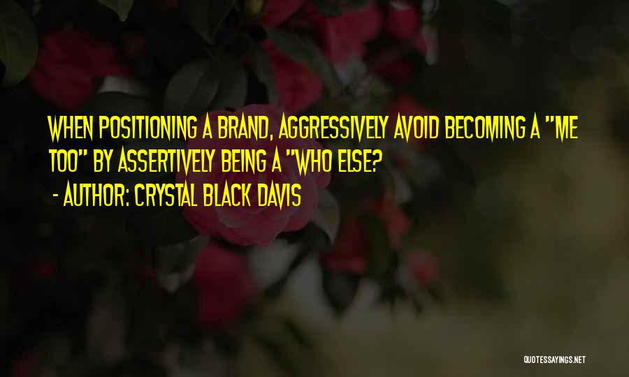 Brand Differentiation Quotes By Crystal Black Davis