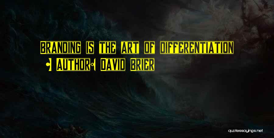 Brand Differentiation Quotes By David Brier