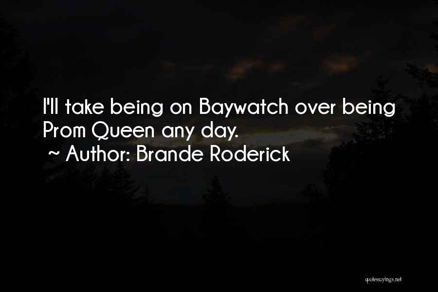 Brande Roderick Quotes 1410129