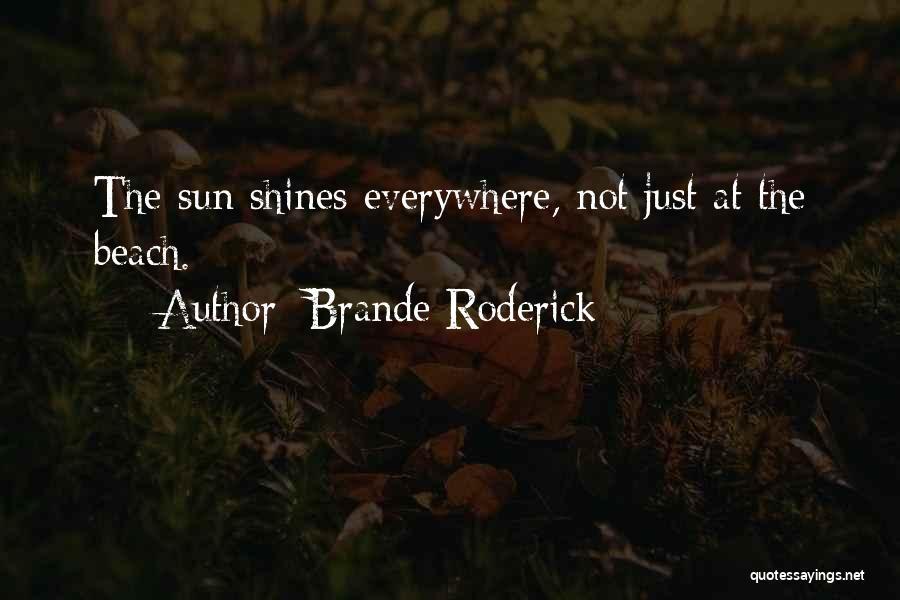 Brande Roderick Quotes 1482737
