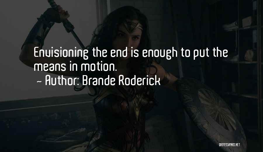 Brande Roderick Quotes 1744427