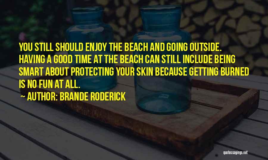Brande Roderick Quotes 1980580