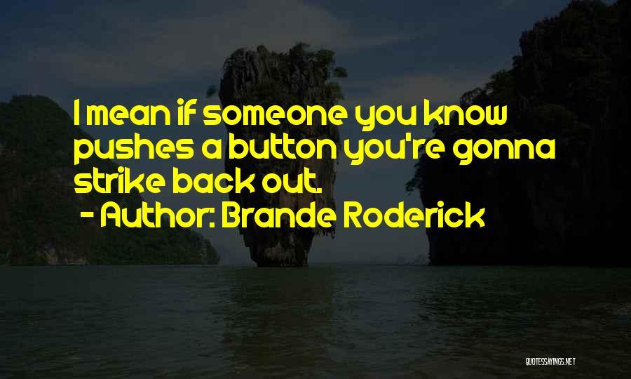 Brande Roderick Quotes 671232