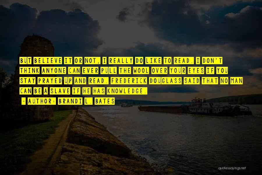Brandi L. Bates Quotes 1100731