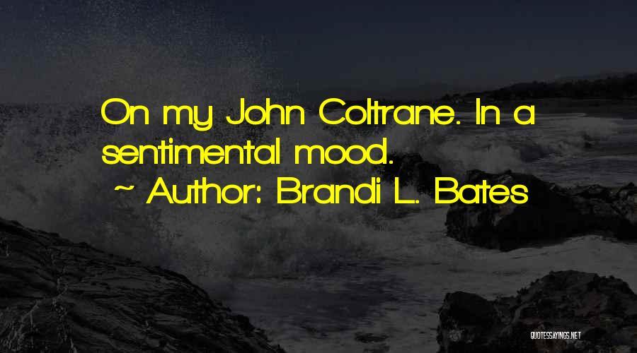 Brandi L. Bates Quotes 1257755