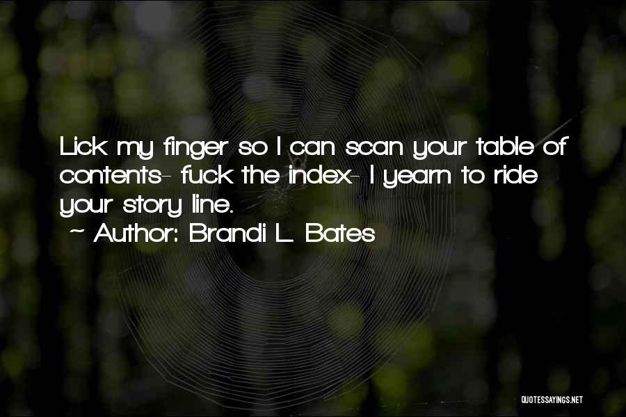 Brandi L. Bates Quotes 1422860
