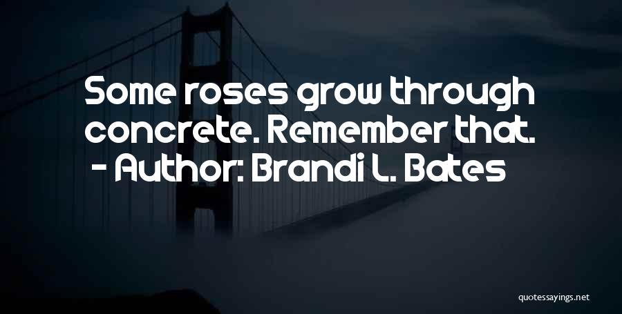 Brandi L. Bates Quotes 1632498