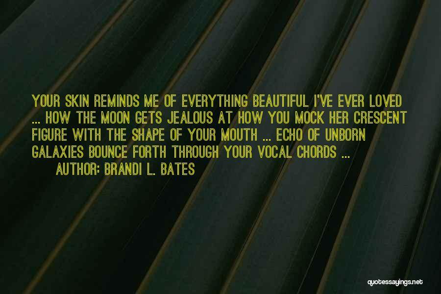 Brandi L. Bates Quotes 2027745