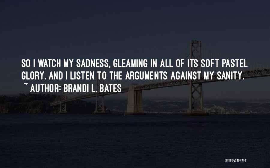 Brandi L. Bates Quotes 2190228