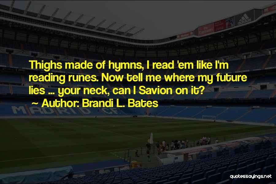 Brandi L. Bates Quotes 409551