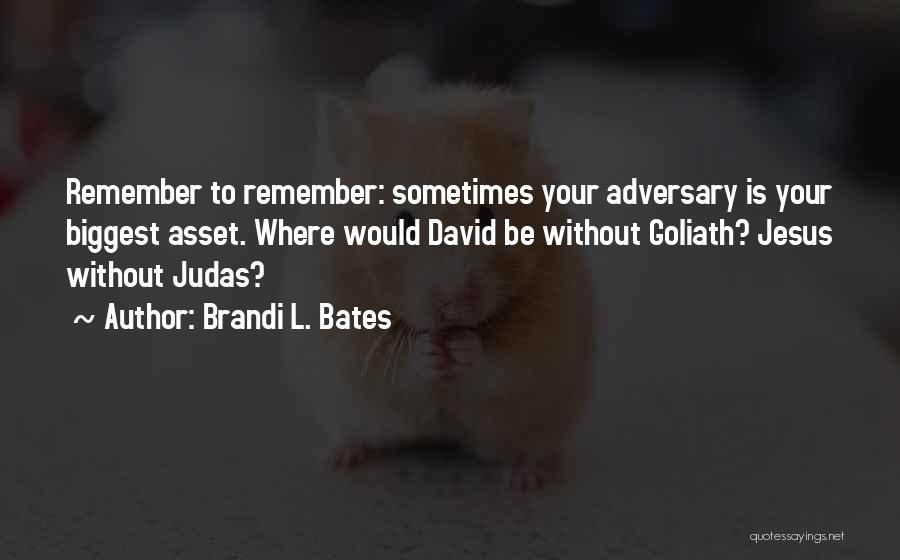 Brandi L. Bates Quotes 420210