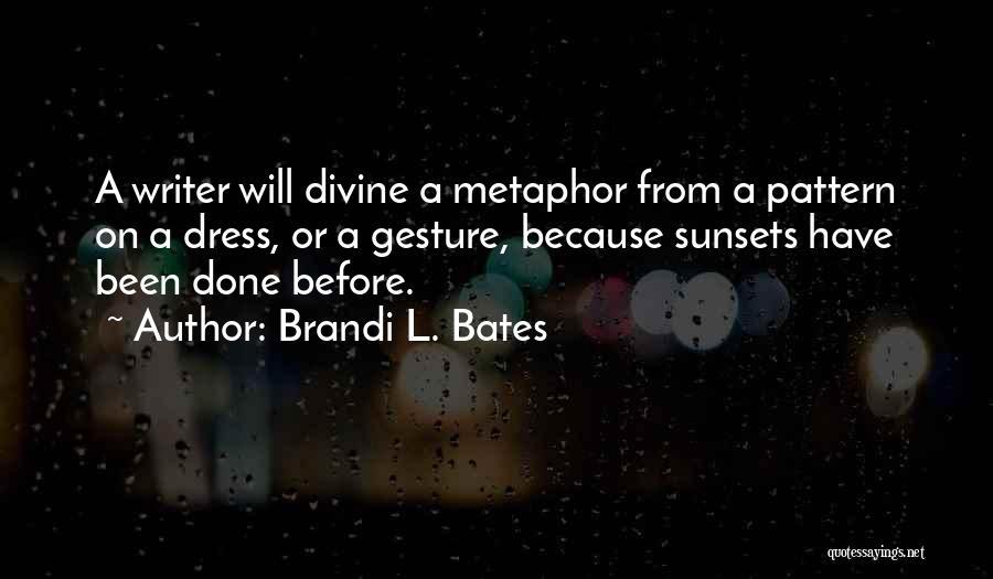 Brandi L. Bates Quotes 555468