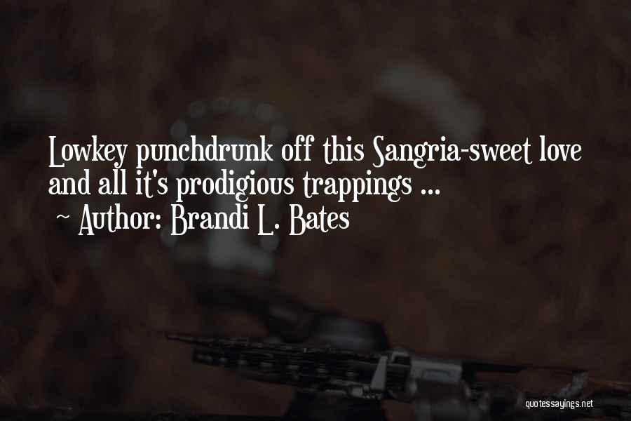 Brandi L. Bates Quotes 567676