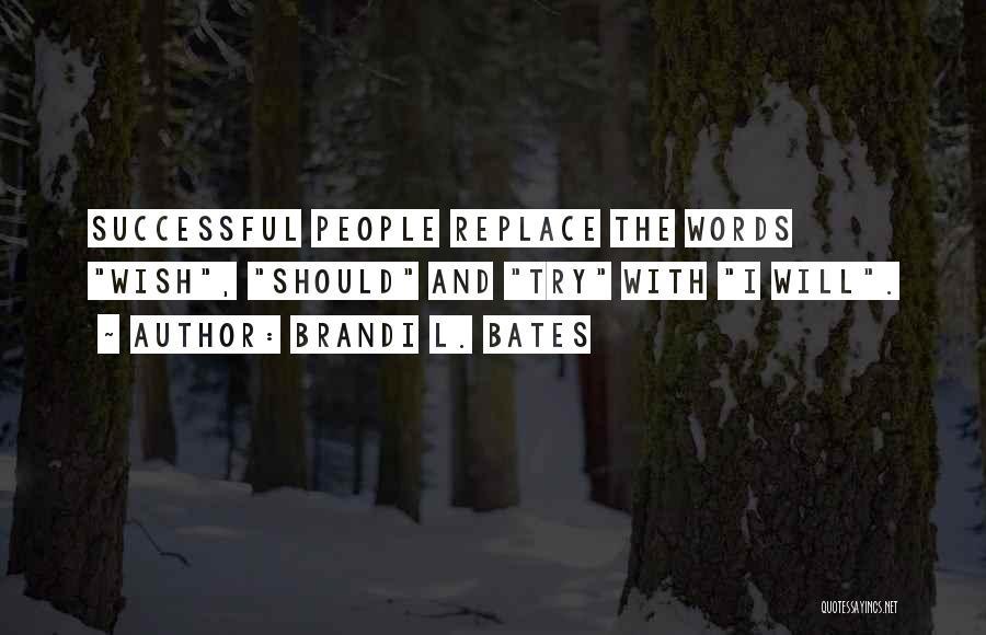 Brandi L. Bates Quotes 785094