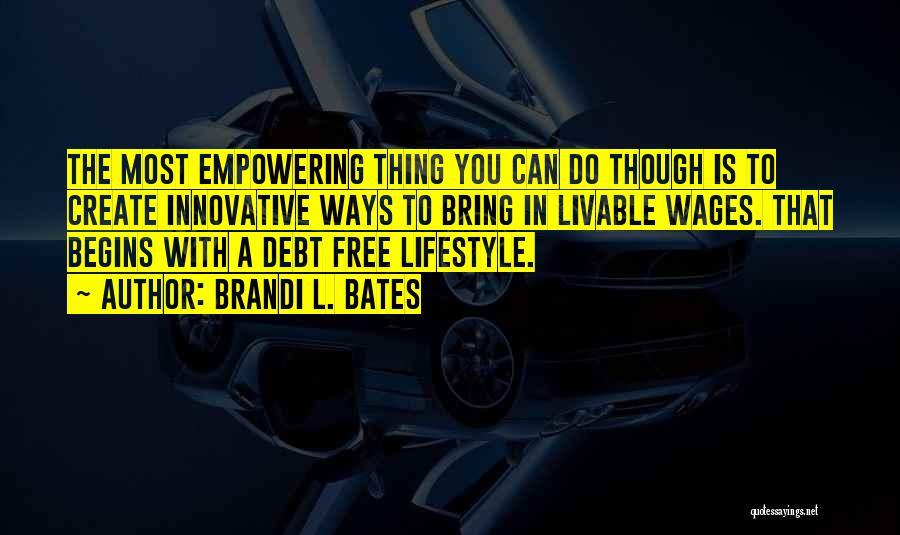 Brandi L. Bates Quotes 823139