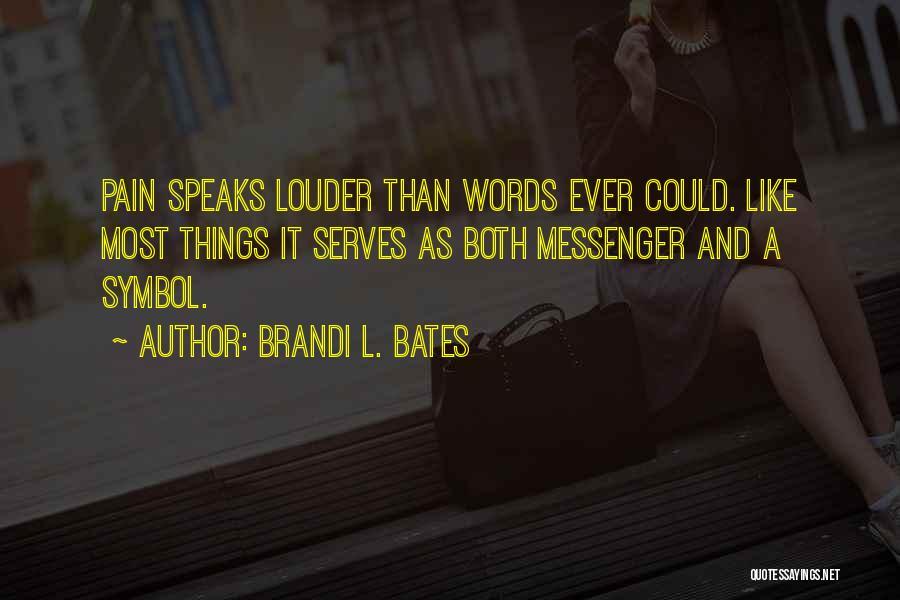 Brandi L. Bates Quotes 934379