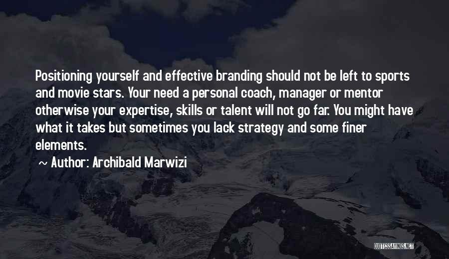 Branding Yourself Quotes By Archibald Marwizi