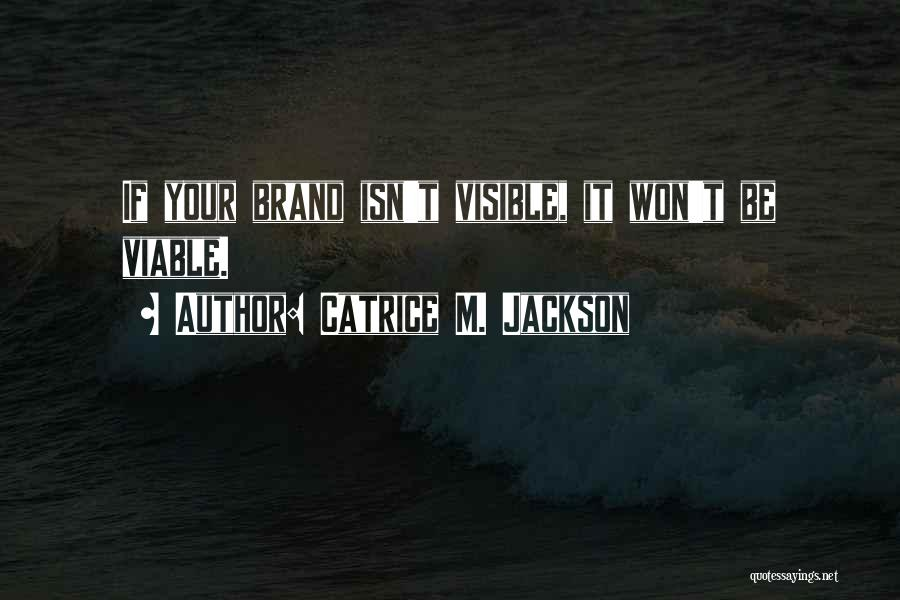 Branding Yourself Quotes By Catrice M. Jackson