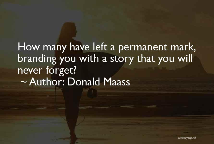 Branding Yourself Quotes By Donald Maass