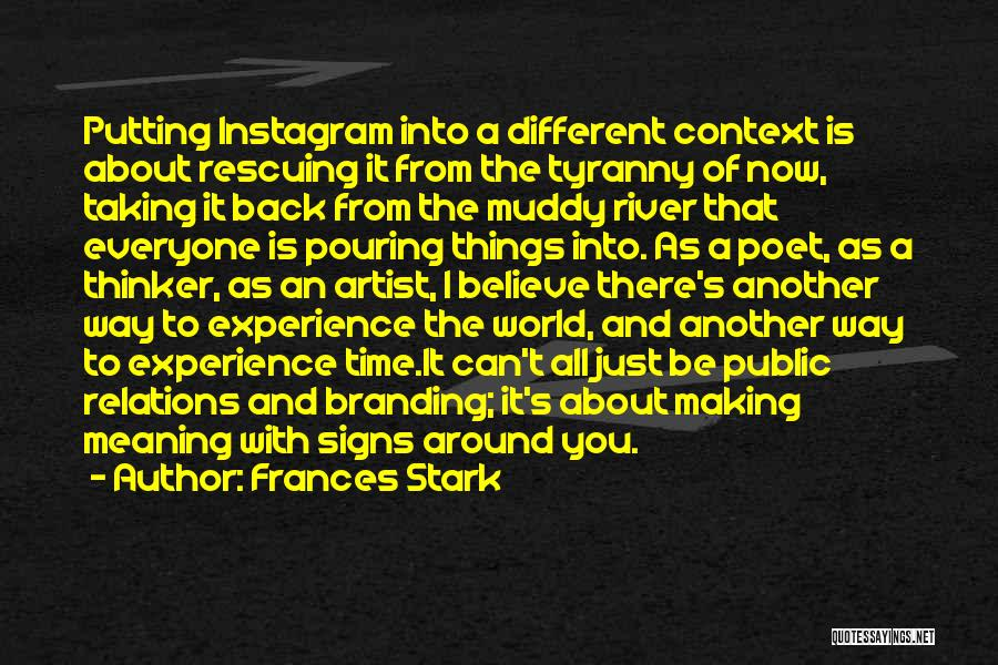 Branding Yourself Quotes By Frances Stark